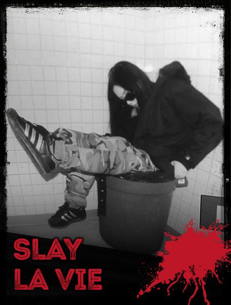 Slay La Vie