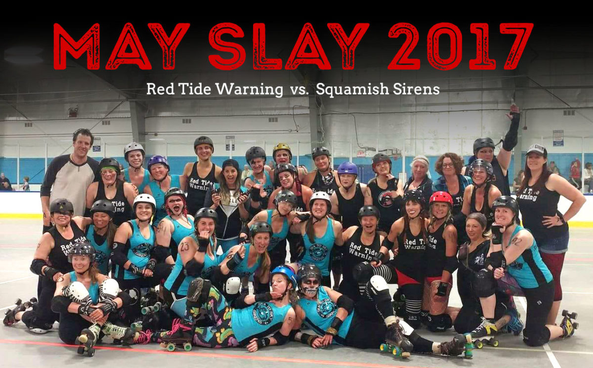 May Slay!!! First bout of the season v. the Squamish Sirens.